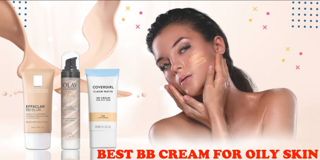 THE BEST BB CREAM FOR OILY SKIN in 2020