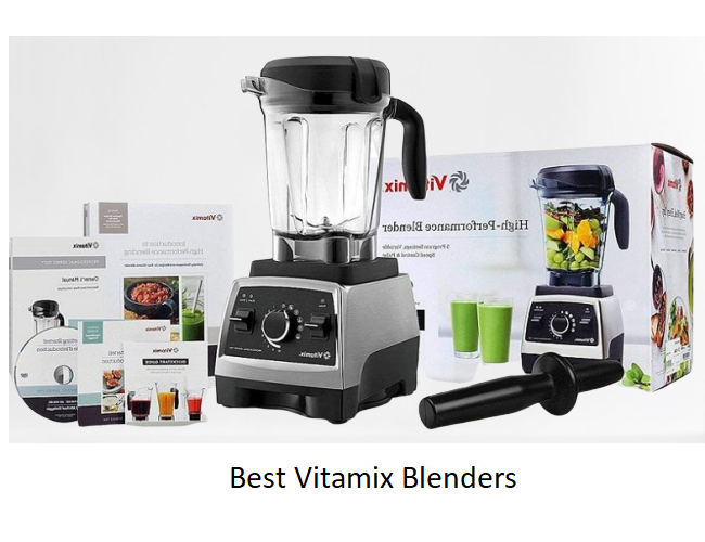 The Best Vitamix Blenders Of 2020