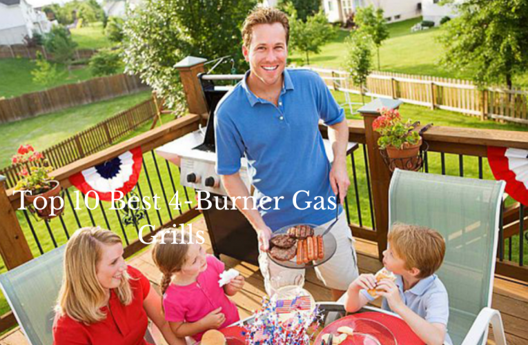 Top 10 Best 4-Burner Gas Grills Review in 2020
