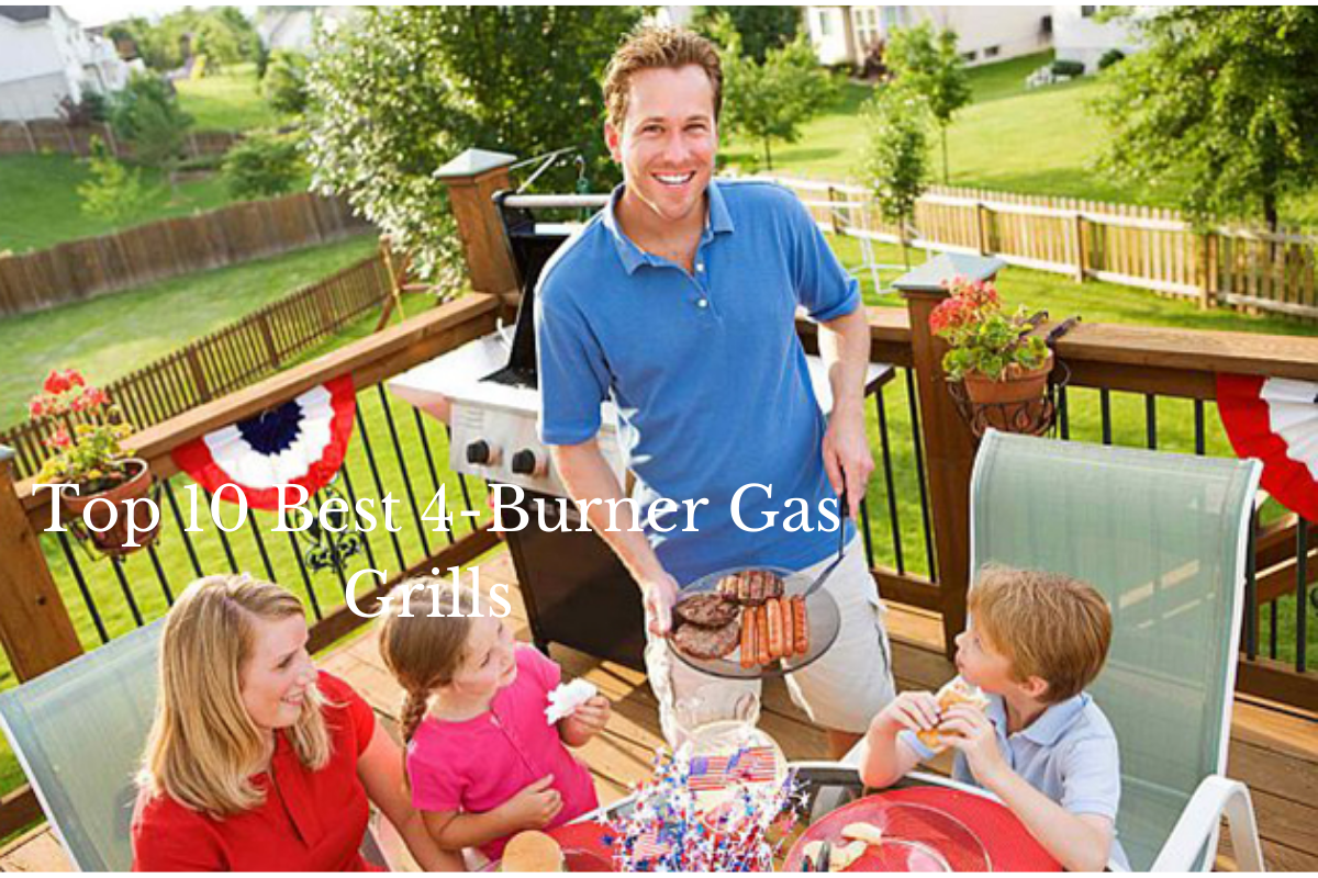 Top 10 Best 4-Burner Gas Grills